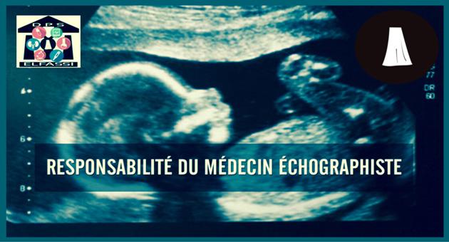 échographiste responsable, attaque médecin échographiste, responsabilité médecin échographiste, erreur échographie, diagnostic erreur échographie, médecin échographiste